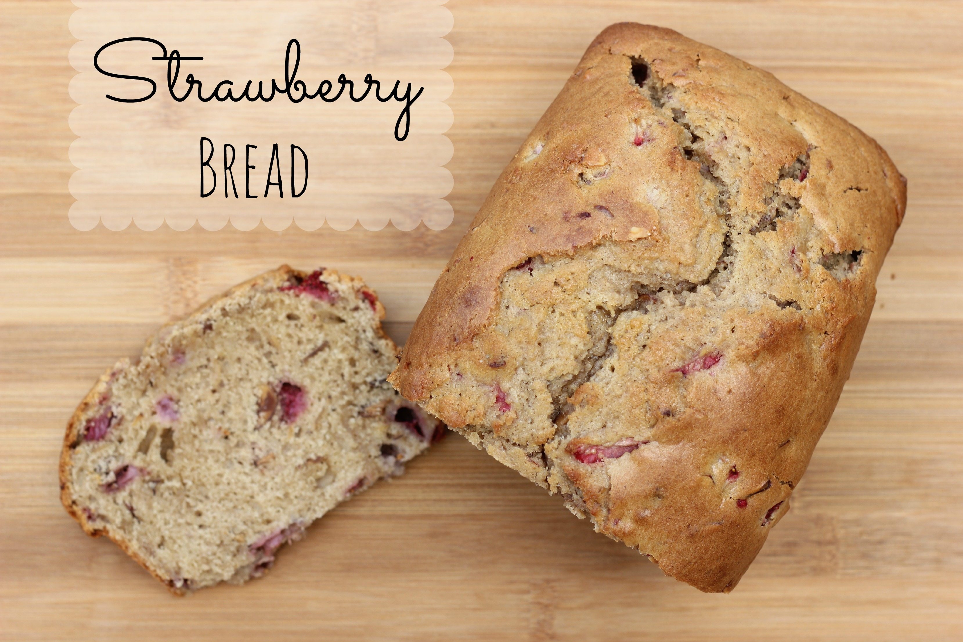 Strawberry Bread - Little Us